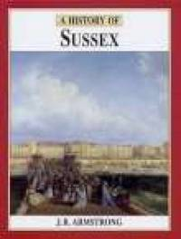 A History of Sussex by J R Armstrong image