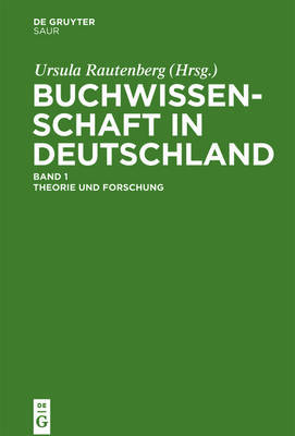 Buchwissenschaft in Deutschland: Ein Handbuch by Monika Estermann