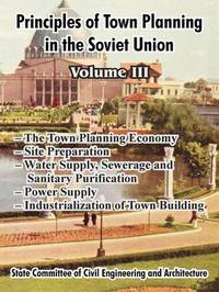 Principles of Town Planning in the Soviet Union: Volume III by Institute of Town Planning USSR image