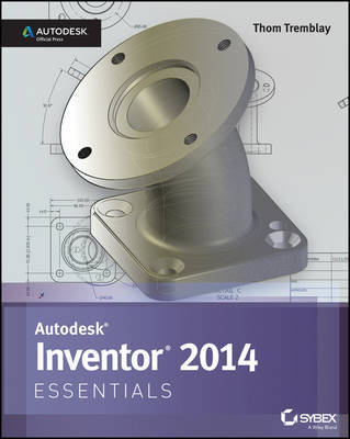Inventor 2014 and Inventor LT 2014 Essentials: Autodesk Official Press by Thom Tremblay