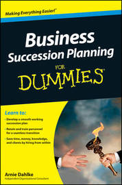 Business Succession Planning For Dummies by Arnold Dahlke