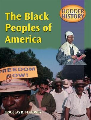Hodder History: The Black Peoples Of America, mainstream edn by Douglas Featonby image