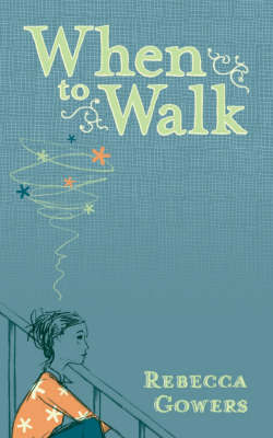 When To Walk by Rebecca Gowers
