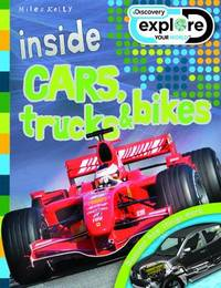 Discovery Inside Cars, Trucks & Bikes by Steve Parker