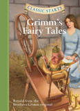 Classic Starts : Grimm's Fairy Tales by Jacob Grimm