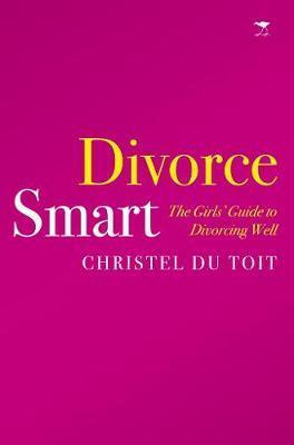 Divorce smart by Christel du Toit