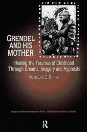 Grendel and His Mother by Nicholas E. Brink, PhD.