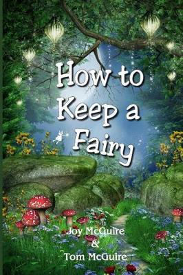 How To Keep A Fairy by Tom McGuire image