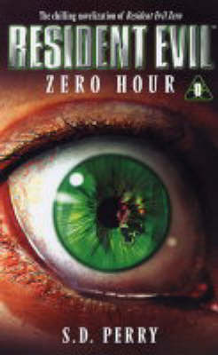 Resident Evil: Zero Hour (#7) by S.D. Perry
