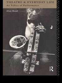 Theatre and Everyday Life by Alan Read image