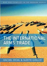 The International Arms Trade by Rachel Stohl image