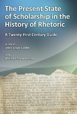 The Present State of Scholarship in the History of Rhetoric