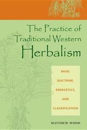 Practice Trad. Western Herb by Matthew Wood