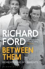 Between Them by Richard Ford image