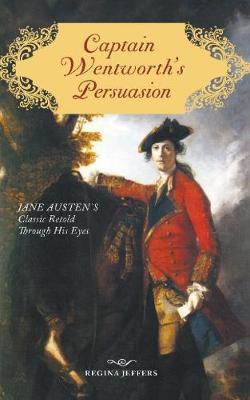 Captain Wentworth's Persuasion by Regina Jeffers image