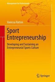 Sport Entrepreneurship by Vanessa Ratten