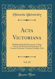 ACTA Victoriana, Vol. 28 by Victoria University