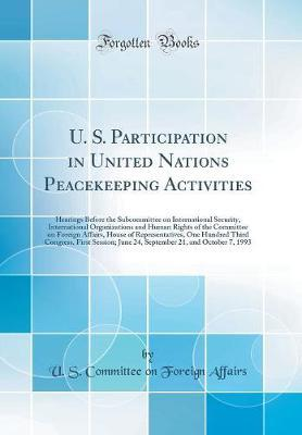 U. S. Participation in United Nations Peacekeeping Activities by U S Committee on Foreign Affairs image