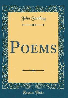Poems (Classic Reprint) by John Sterling
