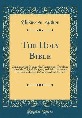 The Holy Bible, Containing the Old and New Testaments by Unknown Author image