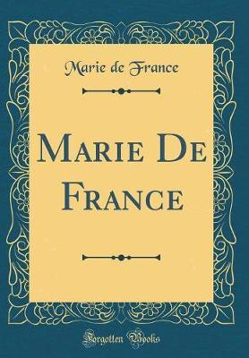 Marie de France (Classic Reprint) by Marie De France