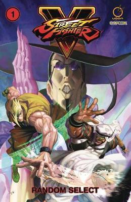 Street Fighter V Volume 1: Random Select by Ken Siu-Chong