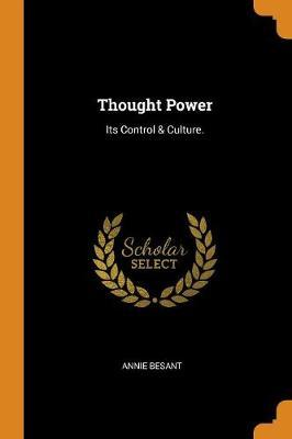 Thought Power, Its Control and Culture by Annie Besant image