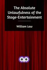 The Absolute Unlawfulness of the Stage-Entertainment by William Law