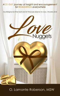 Love Nuggets by O LaMonte Roberson