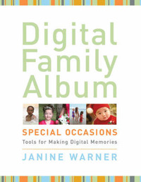 Digital Family Album Special Occasions: Tools for Making Digital Memories by Janine Warner image