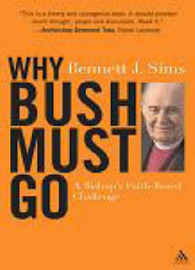Why Bush Must Go by Bennett J. Sims image