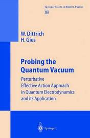 Probing the Quantum Vacuum by Walter Dittrich