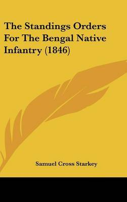 The Standings Orders For The Bengal Native Infantry (1846) by Samuel Cross Starkey image