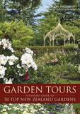 Garden Tours: A Visitor's Guide to 50 Top New Zealand Gardens by Michele Hickman
