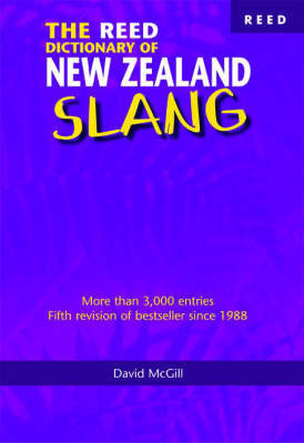 The Reed Dictionary of New Zealand Slang by D. McGill