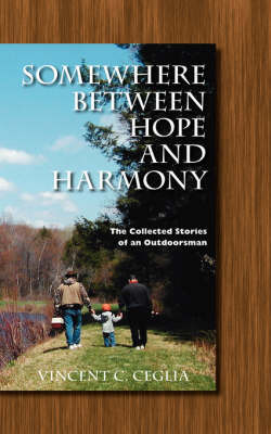Somewhere Between Hope and Harmony by Vincent C. Ceglia