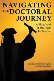 Navigating the Doctoral Journey by Amanda J Rockinson-Szapkiw