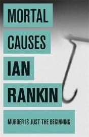 Mortal Causes (Inspector Rebus #6) by Ian Rankin