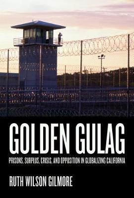 Golden Gulag by Ruth Wilson Gilmore image