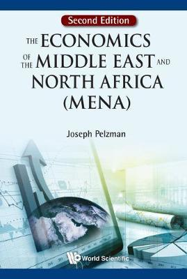 Economics Of The Middle East And North Africa, The (Mena) by Joseph Pelzman