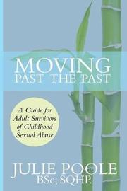 Moving Past the Past by Julie Poole