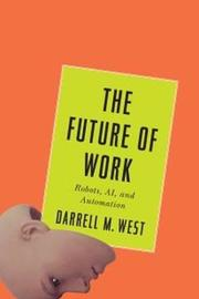Future of Work by Darrell M West