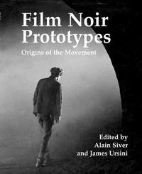 Film Noir Prototypes by Alain Silver