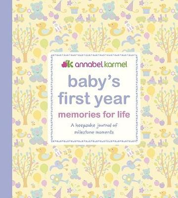 Baby's First Year: Memories for Life by Annabel Karmel