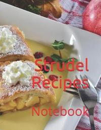 Strudel Recipes by Wild Pages Press