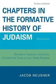 Chapters in the Formative History of Judaism by Jacob Neusner