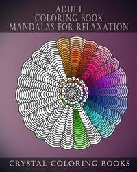 Adult Coloring Book Mandalas for Relaxation by Crystal Coloring Books