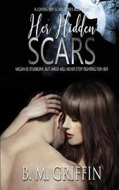 Her Hidden Scars by B M Griffin