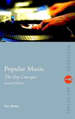 Popular Music: The Key Concepts by Roy Shuker image