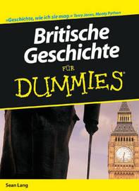 Britische Geschichte fur Dummies by Sean Lang image